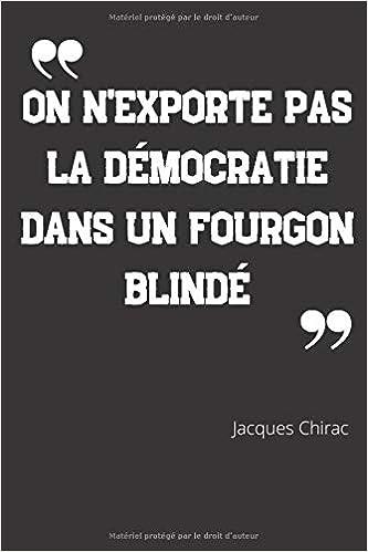 On N Exporte Pas La Democratie Dans Un Fourgon Blinde Carnet De