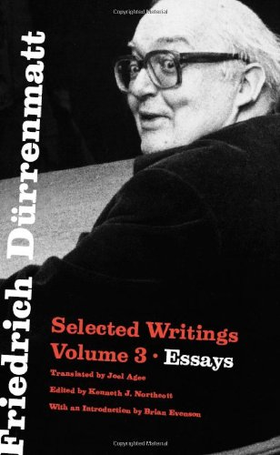 Friedrich Dürrenmatt: Selected Writings, Volume 3, Essays