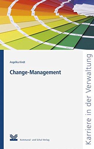 Change-Management (Reihe Karriere in der Verwaltung) Taschenbuch – 5. September 2014 Angelika Kindt 3829310714 Wirtschaft / Management Öffentliche Verwaltung