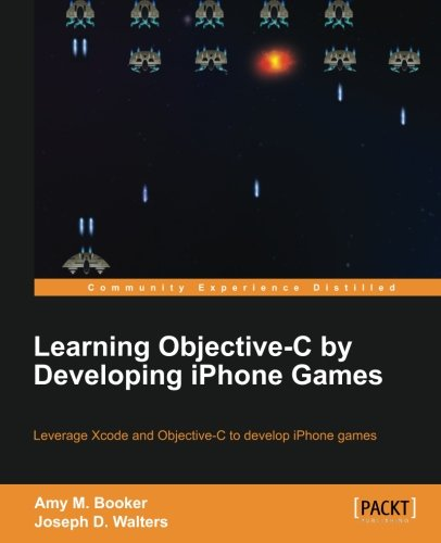 Learning ObjectiveC by Developing iPhone Games by Packt Publishing