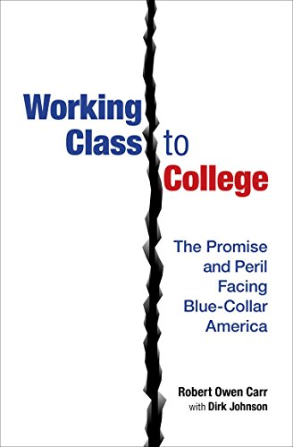 Working Class to College: The Promise and Peril Facing Blue-Collar America