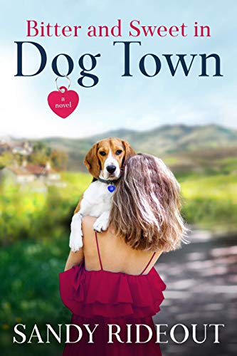 (Bitter and Sweet in Dog Town: (Dog Town Book #1))