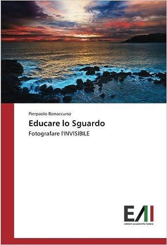 Educare lo Sguardo: Fotografare l'INVISIBILE