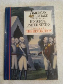 The Revolution Vol III : New Illustrated History of the United States; (American Heritage History Of The United States 1963)