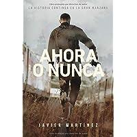 Ahora o nunca (Aquí y ahora) (Spanish Edition)