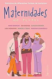 Maternidades no plural: Retratos de diferentes formas de maternar