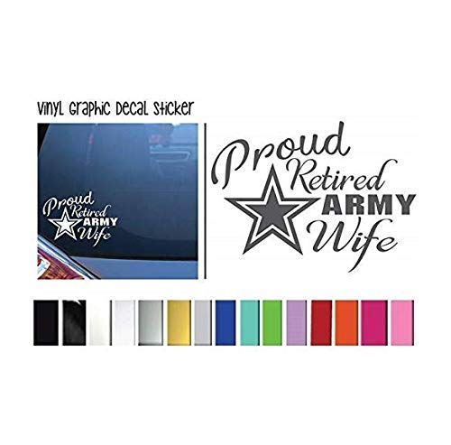 Vinyl Graphic Decal Sticker for Vehicle Car Truck SUV Window Wall Laptop Cooler Outdoor Rated Vinyl Proud Retired Army Wife Plus 1 Free Decal Wide see listing image for more information
