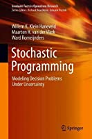 Stochastic Programming: Modeling Decision Problems Under Uncertainty Front Cover