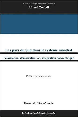 Livres gratuits Pays du Sud Dans le Systeme Mondial Polarisation Democratisation Integration Polycentrique epub pdf