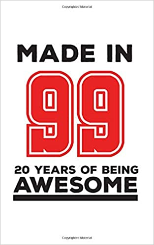 Made In 99 20 Years Of Being Awesome Awesomeness Notebook