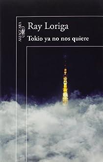 Tokio ya no nos quiere par Loriga