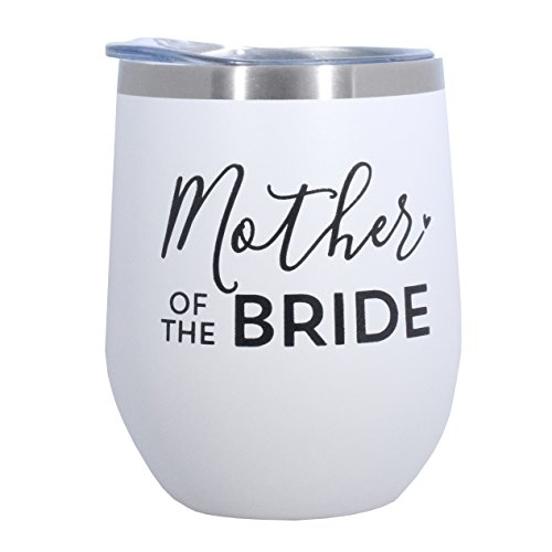 Mother Of The Bride - 12 oz Stainless Steel Wine Tumbler with Lid - (White with Black Imprint) by SassyCups