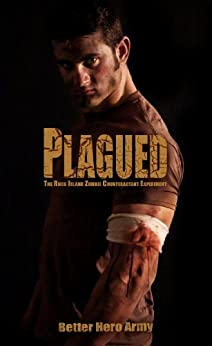 Plagued: The Rock Island Zombie Counteractant Experiment (Plagued States of America Book 2) by [Better Hero Army]