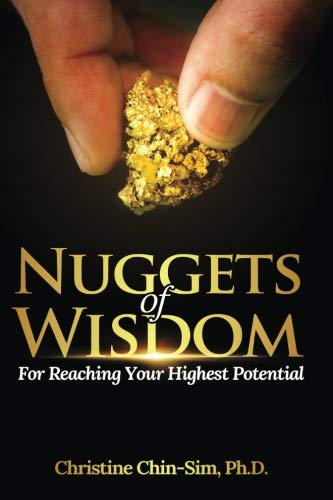 Nuggets of Wisdom for Reaching Your Highest Potential (Volume 1)