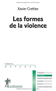 Les formes de la violence, Crettiez, Xavier
