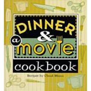 Dinner & A Movie Cookbook