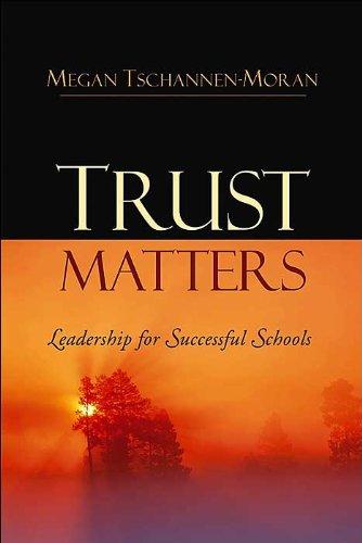 Download M. Tschannen-Moran's TrustMatters(Trust Matters,Leadership forSuccessfulSchools[Hardcover])(2004) ebook
