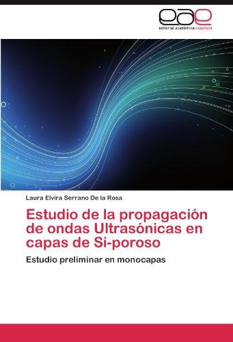 Descargar Libro Estudio De La Propagación De Ondas Ultrasónicas En Capas De Si-poroso Serrano De La Rosa Laura Elvira