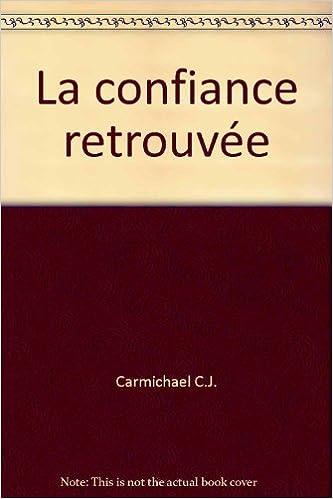 Amazon Fr La Confiance Retrouvee Occasion Tres Bon