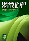 Management Skills in IT: Shaping your career (Ebo Series)