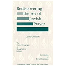 Rediscovering the Art of Jewish Prayer