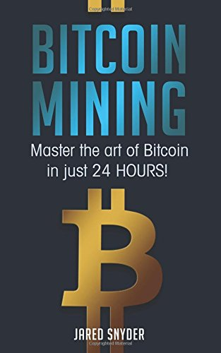 Bitcoin Mining  Master The Art Of Bitcoin In Just 24 Hours