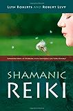 Shamanic Reiki: Expanded Ways Of Working