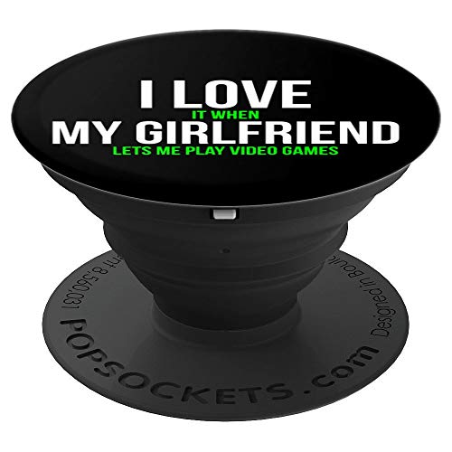 I Love It When My Girlfriend Lets Me Play Video Games Gift - PopSockets Grip and Stand for Phones and Tablets (Texting Games To Play With Your Girlfriend)