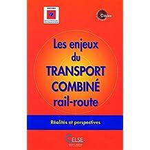 LES ENJEUX DU TRANSPORT COMBINE RAIL-ROUTE. : Réalités et Perspectives