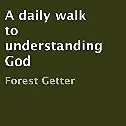 A Daily Walk to Understanding God