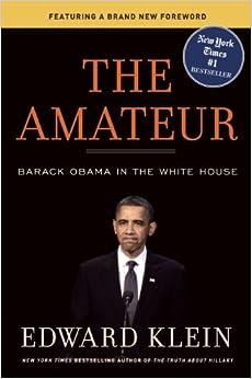 The Amateur: Edward Klein: 9781621570905: Amazon.com: Books