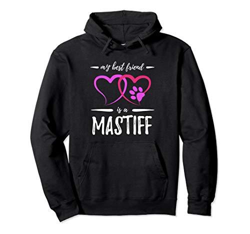 Best Friend Mastiff Dog Hoodie Funny Dog Mom Gift (Mastiff Adult Sweatshirt)