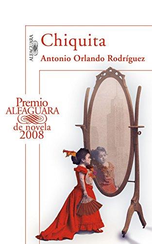 chiquita-premio-alfaguara-de-novela-2008-spanish-edition
