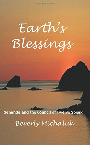 Read Online Earth's Blessings: Sananda and the Council of Twelve Speak PDF