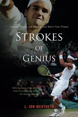 Strokes of Genius: Federer; Nadal; and the Greatest Match Ever Played