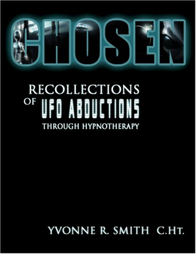 Chosen: Recollections Of UFO Abductions Through Hypnotherapy