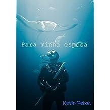Para minha esposa. (Portuguese Edition)