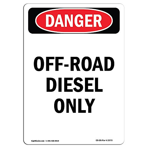 (OSHA Danger Sign - Portrait Off-Road Diesel Only | Choose from: Aluminum, Rigid Plastic Or Vinyl Label Decal | Protect Your Business, Construction Site, Warehouse & Shop Area |  Made in The USA)