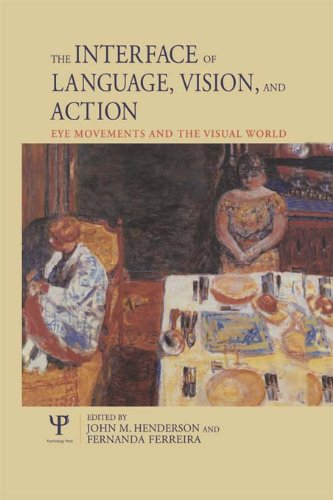 The Interface of Language, Vision, and Action: Eye Movements and the Visual World Pdf