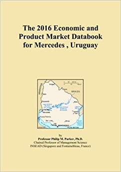 The 2016 Economic and Product Market Databook for Mercedes , Uruguay
