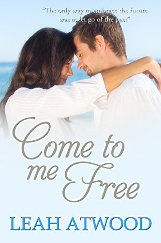 Come to Me Free: An Inspirational Romance Novel cover