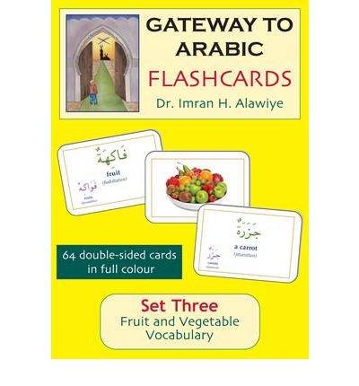 [(Gateway to Arabic Flashcards Set Three: Fruit and Vegetable Vocabulary)] [Author: Imran Hamza Alawiye] published on (June, 2011)