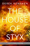 The House of Styx: The first in a ground breaking new science fiction series from the best-selling author of The Quantum Magician (1)