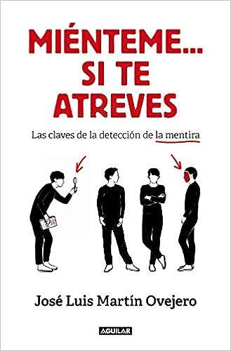 Miénteme… si te atreves de José Luis Martín Ovejero