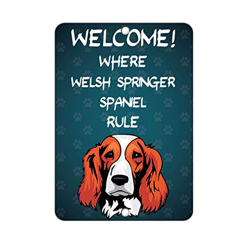 Welcome Where Welsh Springer Spaniel Dog Rule Aluminum Metal Sign for Garage Easy to Mount Indoor & Outdoor Use