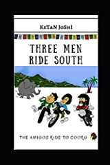 Three Men Ride South: The Amigos ride to Coorg (Three Men on Motorcycles) Paperback