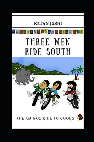 Three Men Ride South: The Amigos ride to Coorg (Three Men on Motorcycles)