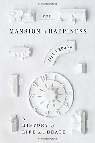 Image of The Mansion of Happiness: A History of Life and Death
