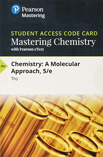 Mastering Chemistry with Pearson eText -- Standalone Access Card -- for Chemistry: A Molecular Approach (5th Edition) (Access Chemistry Card)