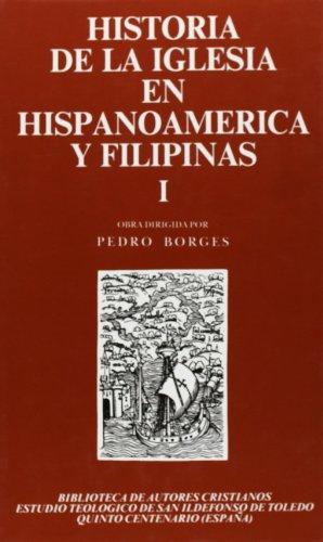 Historia de La Iglesia En Hispanoamerica y Filipinas (Biblioteca de Autores Cristianos) (Spanish Edition)